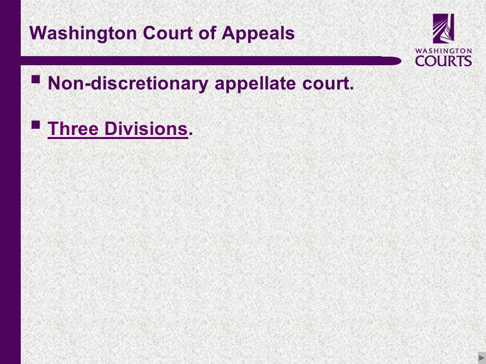 c Washington Court of Appeals  Non-discretionary appellate court.