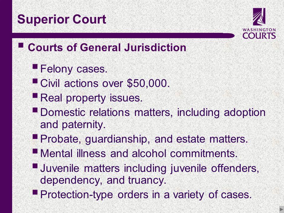 c Superior Court  Courts of General Jurisdiction  Felony cases.