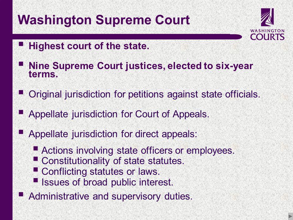c Washington Supreme Court  Highest court of the state.