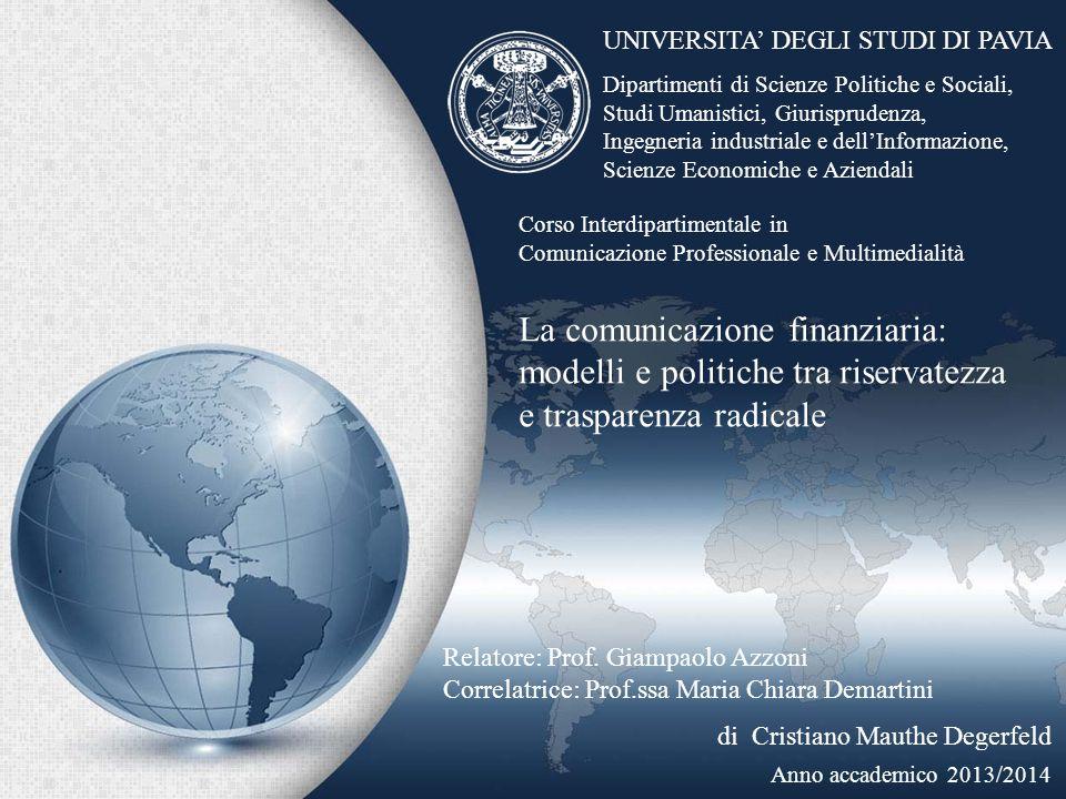 La comunicazione finanziaria: modelli e politiche tra riservatezza e trasparenza radicale Relatore: Prof.