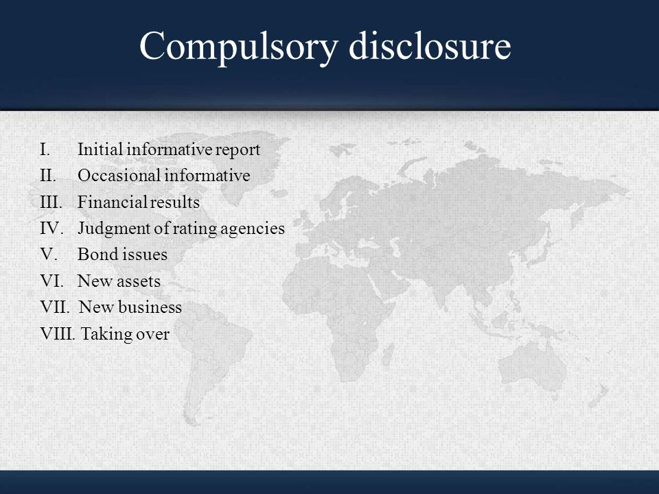 Voluntary disclosure Some advantages: I.The opportunity to solve some problems II.The opportunity to improve the relations with investors and sharholders III.More information Pay attention to : I.Company strategy II.Forecast information
