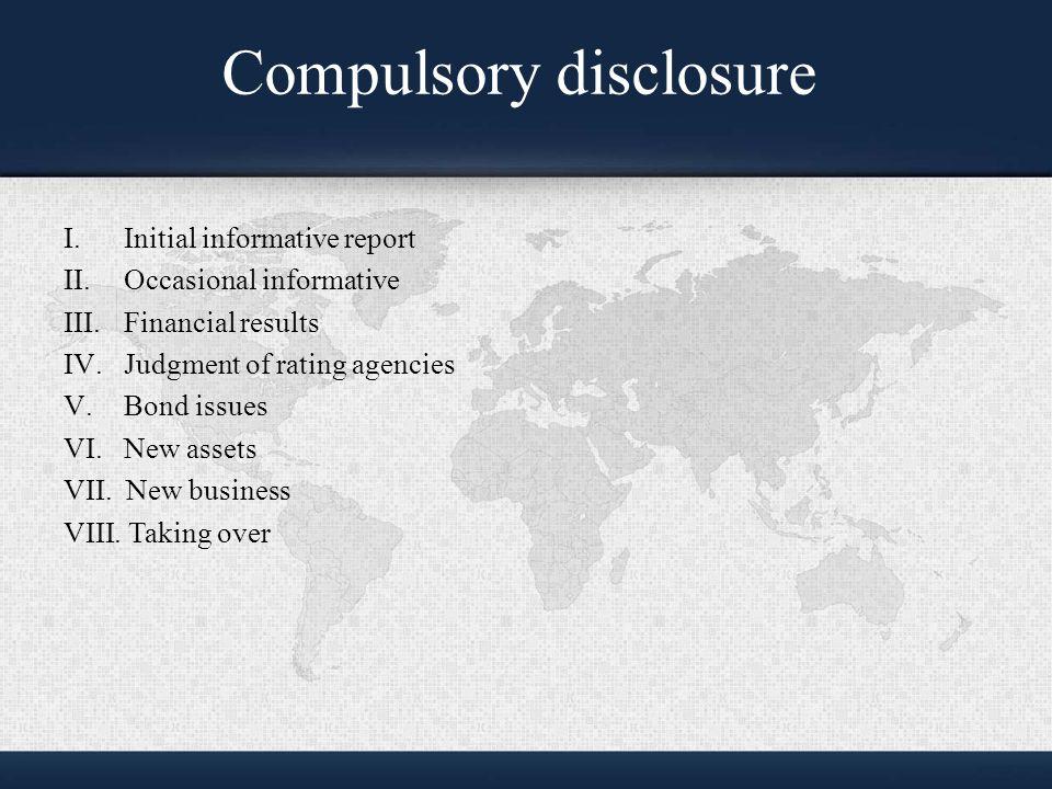 Compulsory disclosure I. Initial informative report II.
