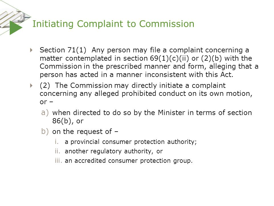Initiating Complaint to Commission  Section 71(1) Any person may file a complaint concerning a matter contemplated in section 69(1)(c)(ii) or (2)(b)