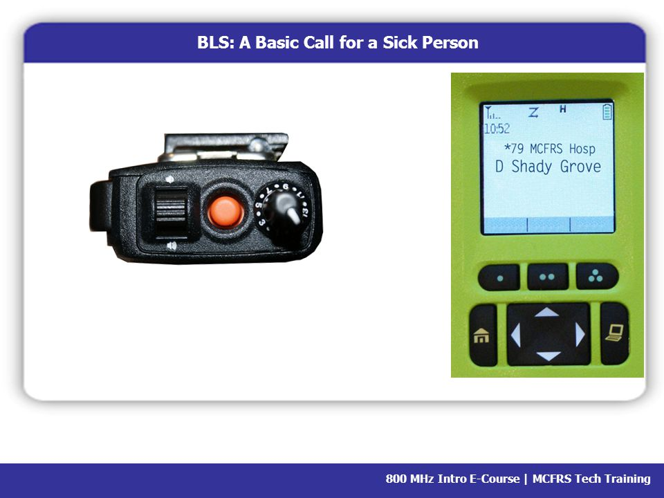 800 MHz Intro E-Course | MCFRS Tech Training BLS: A Basic Call for a Sick Person ZoneScan Batt