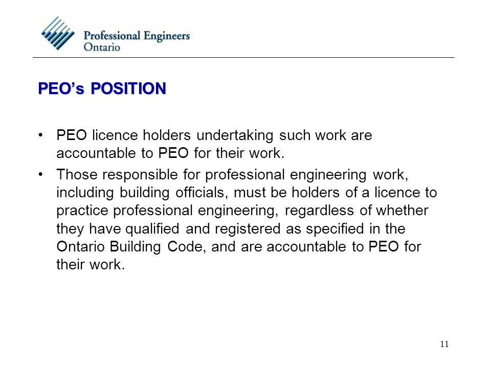 11 PEO's POSITION PEO licence holders undertaking such work are accountable to PEO for their work.