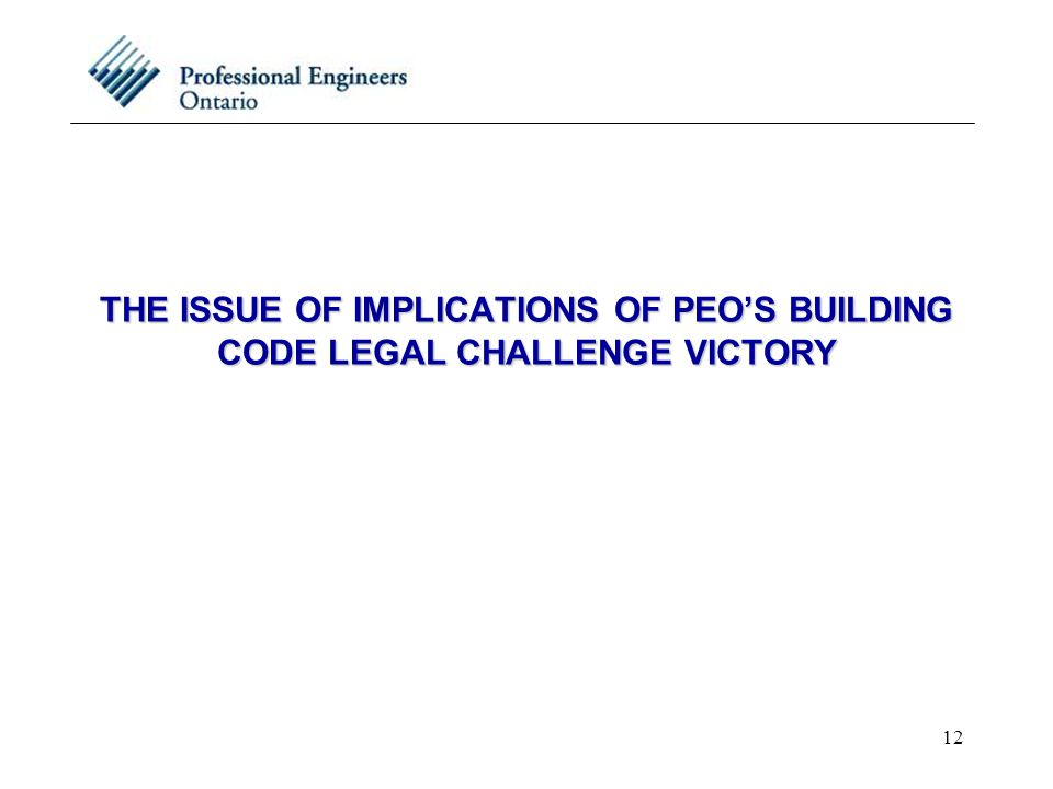 12 THE ISSUE OF IMPLICATIONS OF PEO'S BUILDING CODE LEGAL CHALLENGE VICTORY