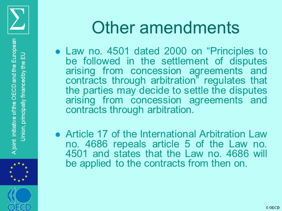 "© OECD A joint initiative of the OECD and the European Union, principally financed by the EU Other amendments l Law no. 4501 dated 2000 on ""Principles"