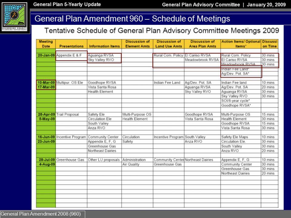 General Plan 5-Yearly Update General Plan Advisory Committee | January 20, 2009 General Plan Amendment 2008 (960) General Plan Amendment 960 – Schedule of Meetings