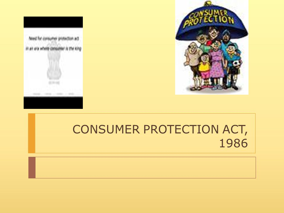 C.P. ACT IS UNIQUE  Exclusive Fora for consumer disputes in all districts, state and national capitals.  6 consumer rights specified.  Consumer Pro