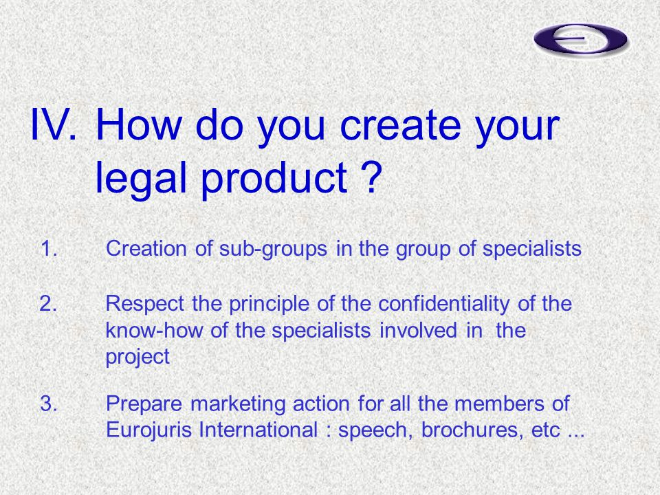 IV.How do you create your legal product .