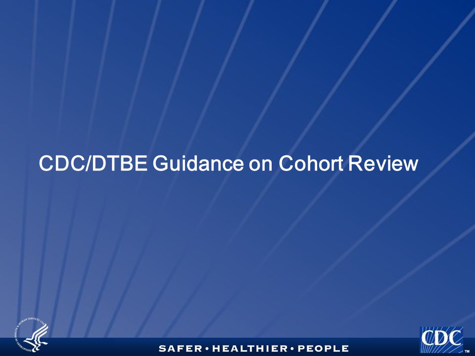 TM CDC/DTBE Guidance on Cohort Review