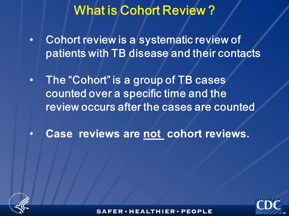 TM What is Cohort Review .