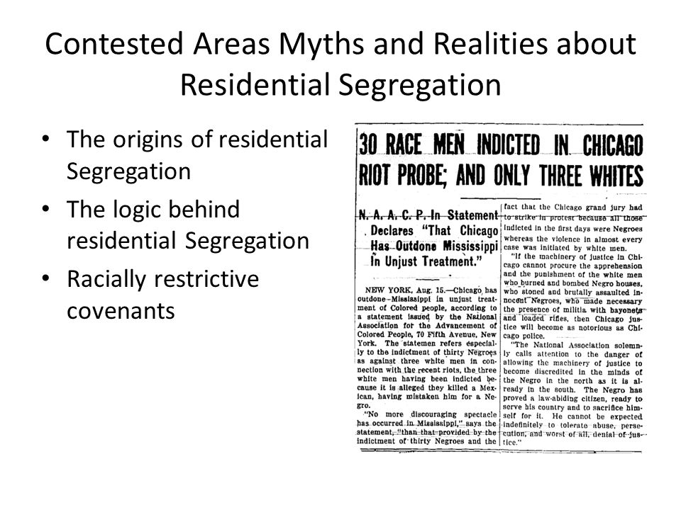 Contested Areas Myths and Realities about Residential Segregation The origins of residential Segregation The logic behind residential Segregation Raci