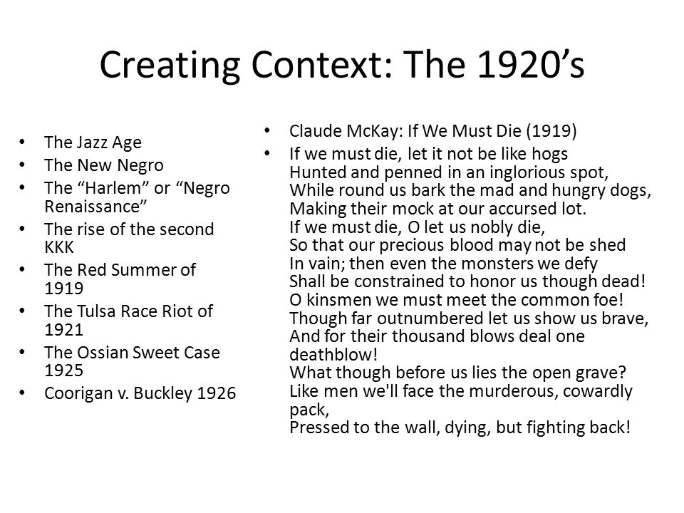 "Creating Context: The 1920's The Jazz Age The New Negro The ""Harlem"" or ""Negro Renaissance"" The rise of the second KKK The Red Summer of 1919 The Tuls"