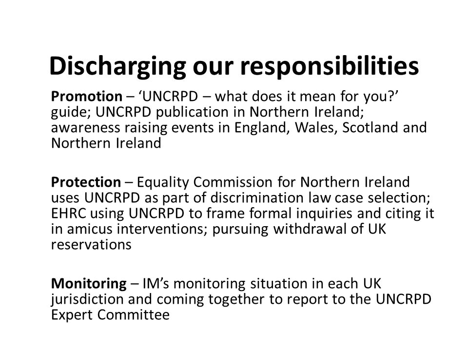 Discharging our responsibilities Promotion – 'UNCRPD – what does it mean for you?' guide; UNCRPD publication in Northern Ireland; awareness raising ev