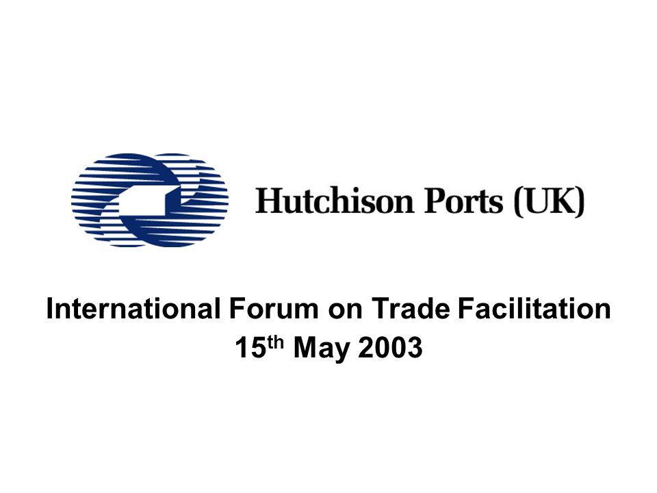 International Forum on Trade Facilitation 15 th May 2003