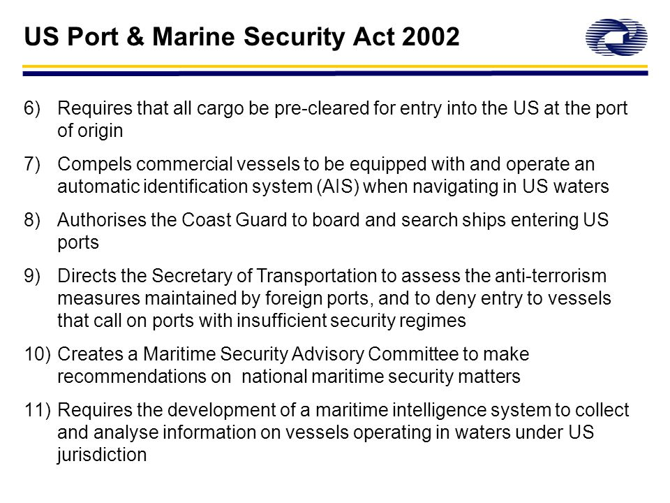 1) Mandates that all ports, facilities and vessels instigate comprehensive security/incident response plans, coordinated between all relevant authorit