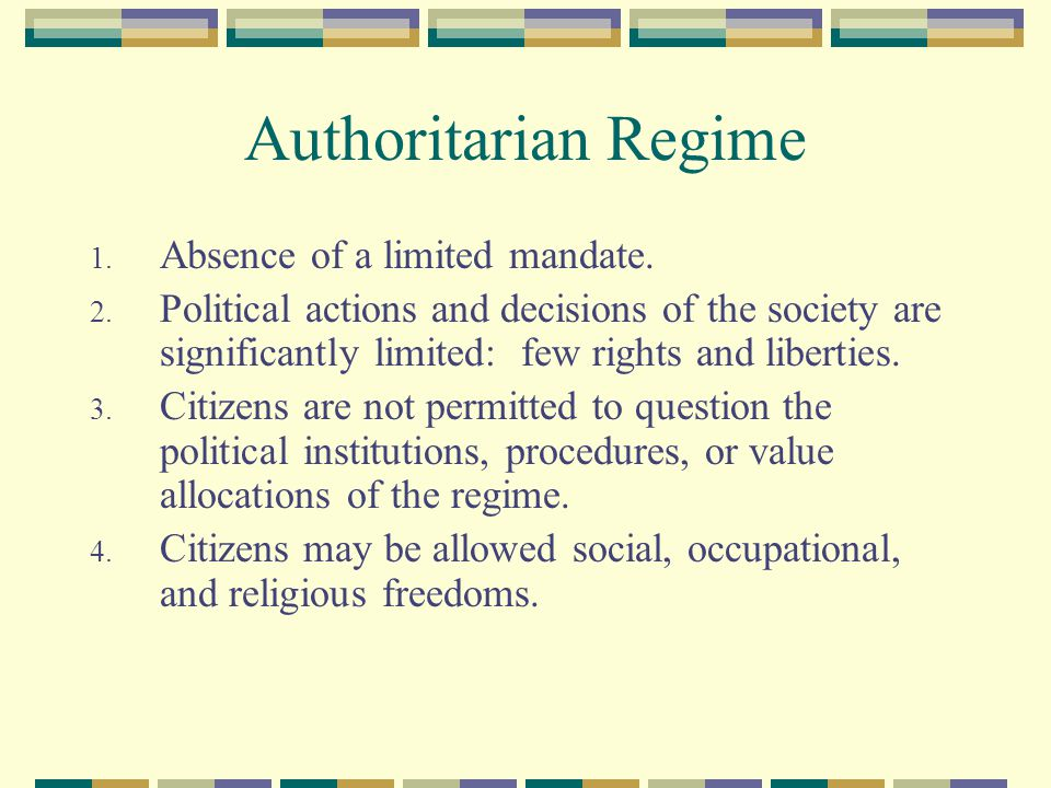 Authoritarian Regime 1. Absence of a limited mandate.
