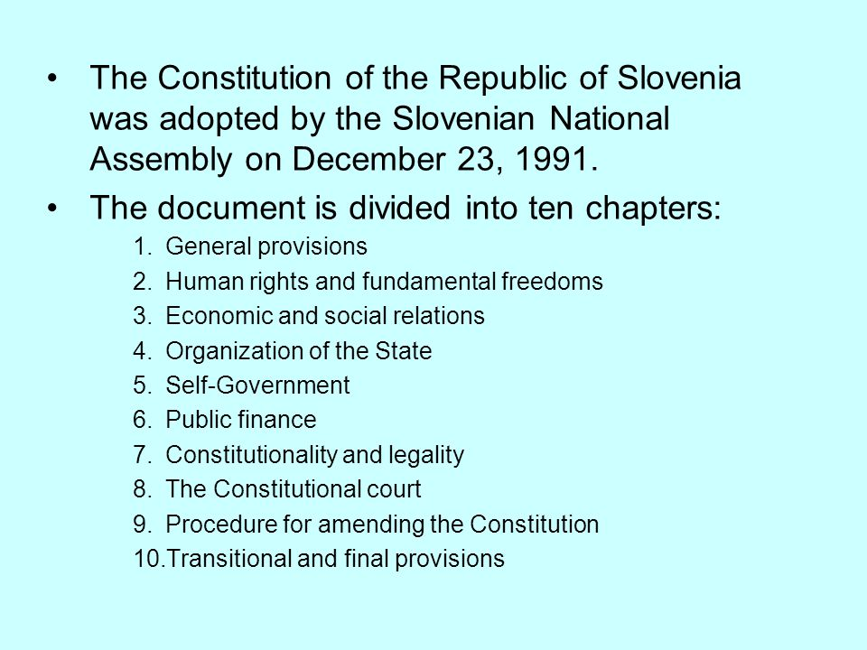 The Constitution of the Republic of Slovenia was adopted by the Slovenian National Assembly on December 23, 1991.