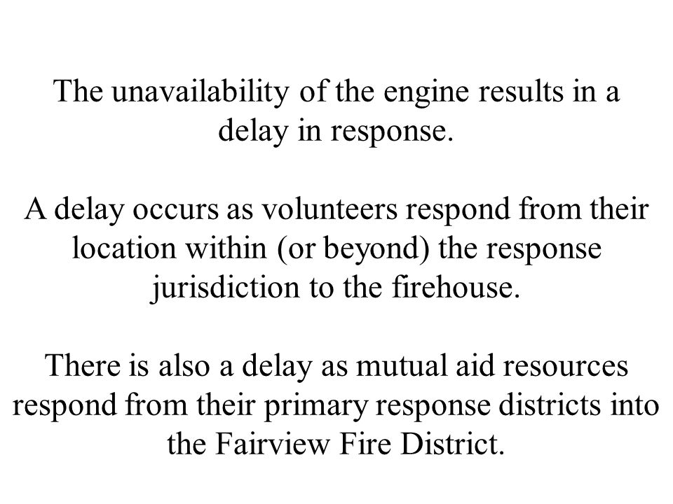 The unavailability of the engine results in a delay in response.