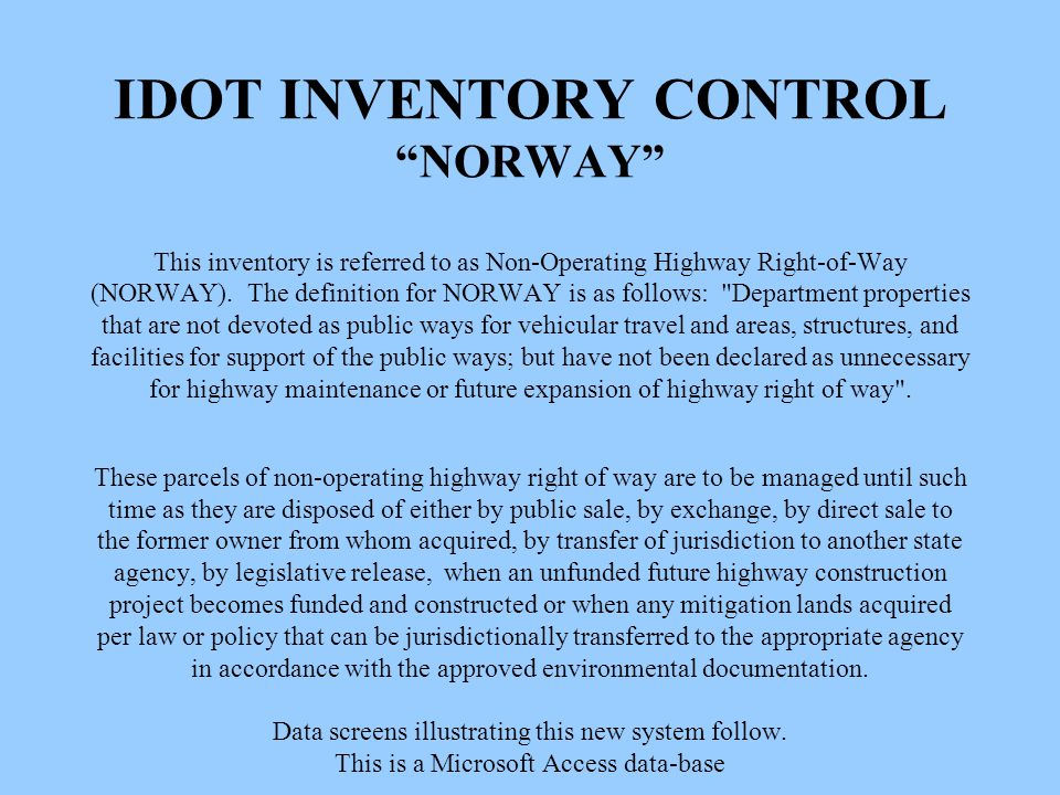 IDOT INVENTORY CONTROL NORWAY This inventory is referred to as Non-Operating Highway Right-of-Way (NORWAY).