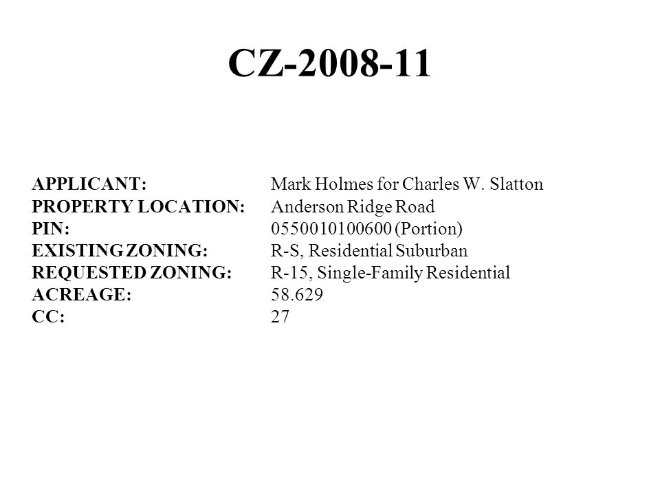 CZ-2008-11 APPLICANT:Mark Holmes for Charles W.