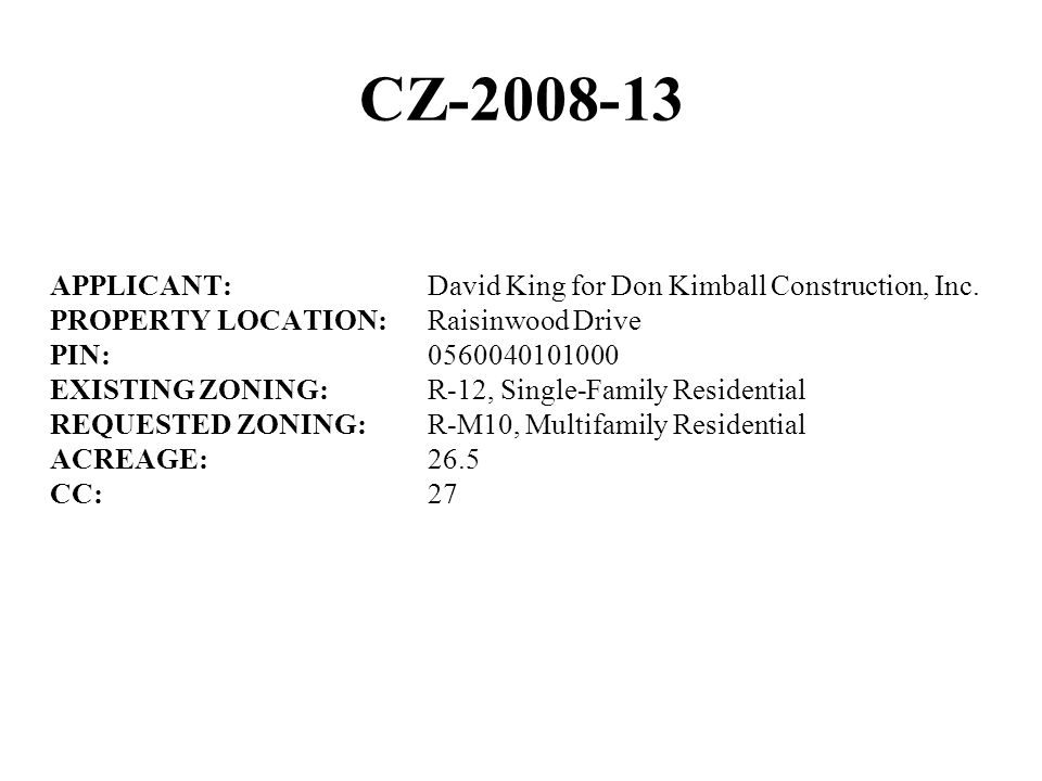 CZ-2008-13 APPLICANT:David King for Don Kimball Construction, Inc.