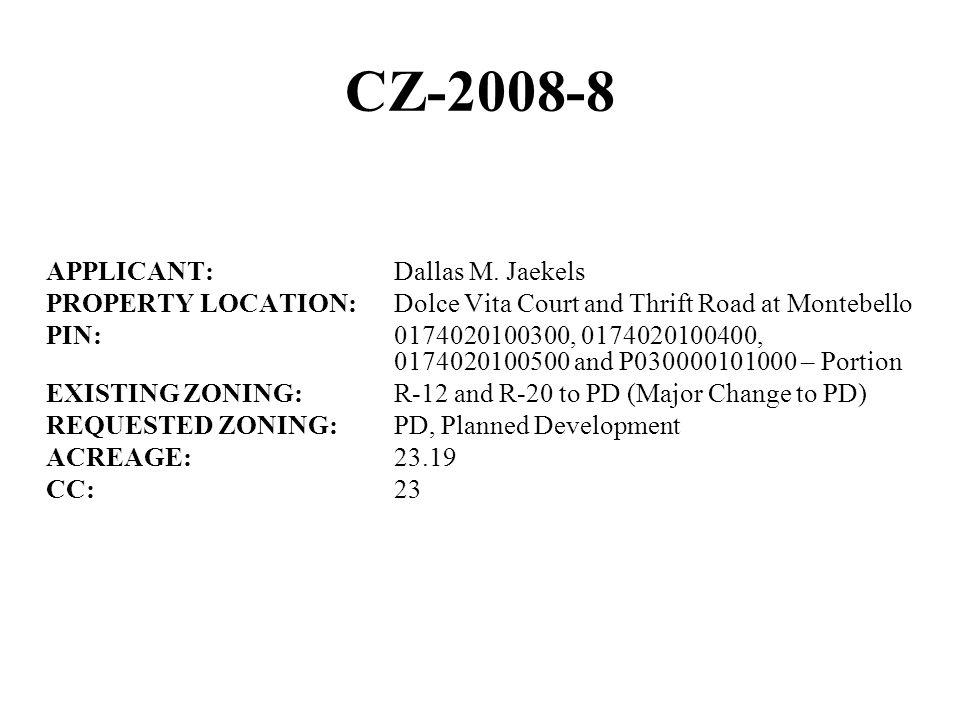 CZ-2008-8 APPLICANT: Dallas M.