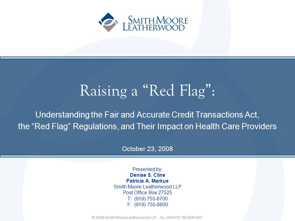 Establishment and Approval Program must –be written –be appropriate to the size and complexity of the organization –be appropriate to the nature and scope of the organization's activities –consider and include in program the Guidelines to the Rules If a health care provider excludes a Red Flag from its program, a written rationale for the exclusion must be provided Once established, program must be approved by the Board of Directors or appropriate subcommittee