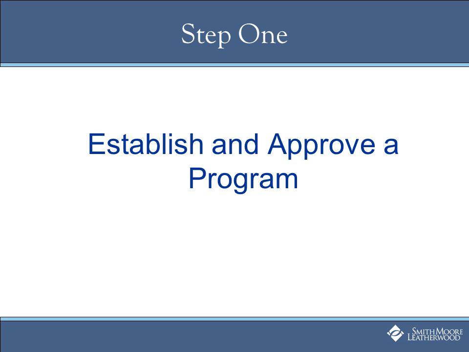 Step One Establish and Approve a Program