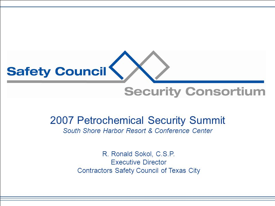 2007 Petrochemical Security Summit South Shore Harbor Resort & Conference Center R.