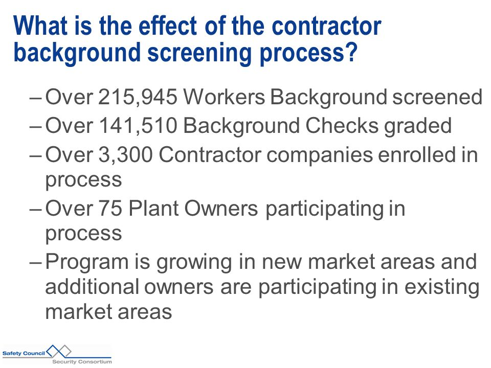 What is the effect of the contractor background screening process.