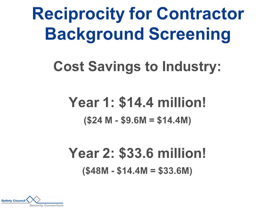 Cost Savings to Industry: Year 1: $14.4 million. ($24 M - $9.6M = $14.4M) Year 2: $33.6 million.