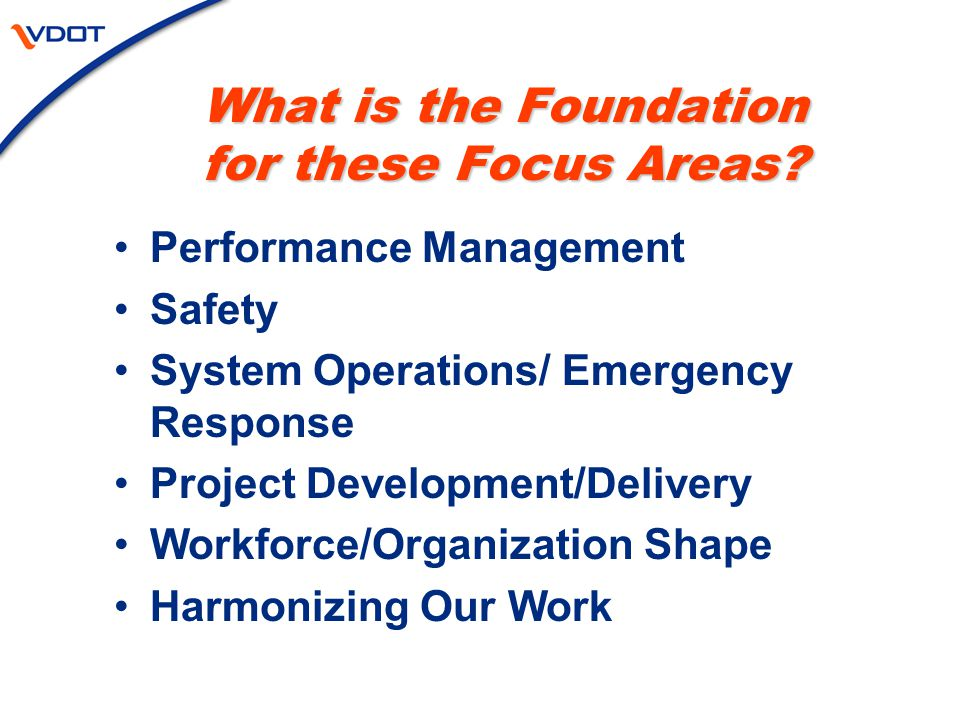 What is the Foundation for these Focus Areas.