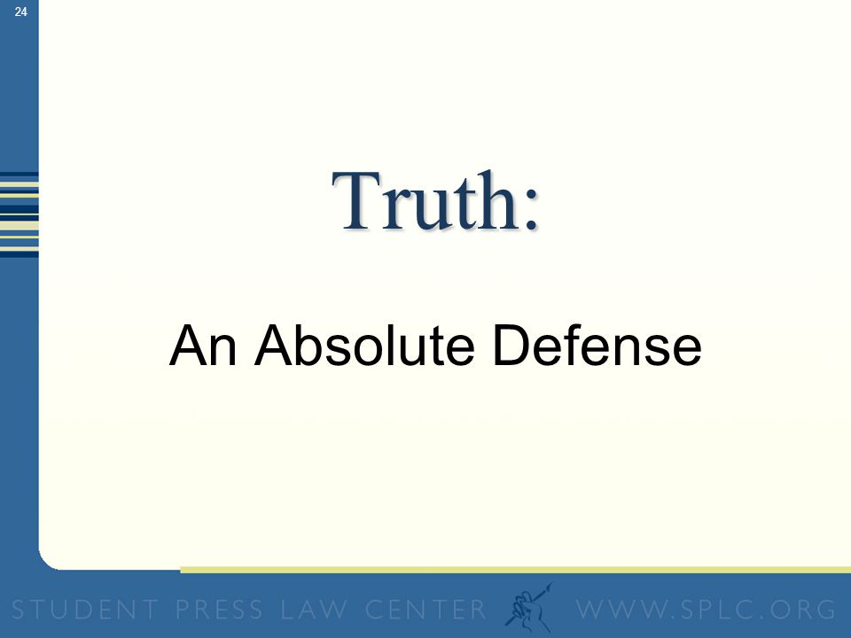 23 Libel: Publication of a false statement of fact that seriously harms someone's reputation