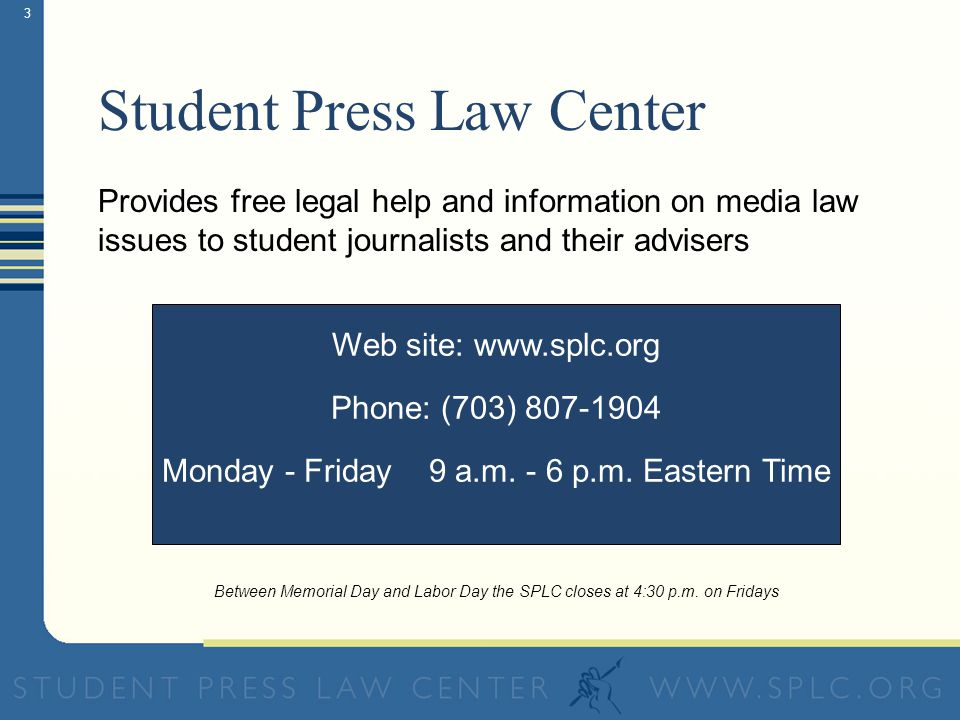 Press Law Primer for High School Student Journalists Common legal issues and resources for high school student journalists and their advisers This presentation was made possible by a generous grant from: © Copyright 2006 Student Press Law Center