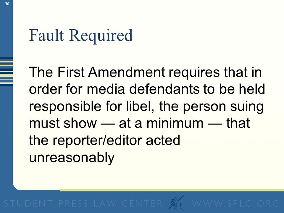 29 Libel: Publication of a false statement of fact that seriously harms someone's reputation