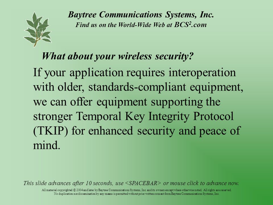 Baytree Communications Systems, Inc. Find us on the World-Wide Web at BCS 2.com All material copyrighted © 2004 and later by Baytree Communications Sy