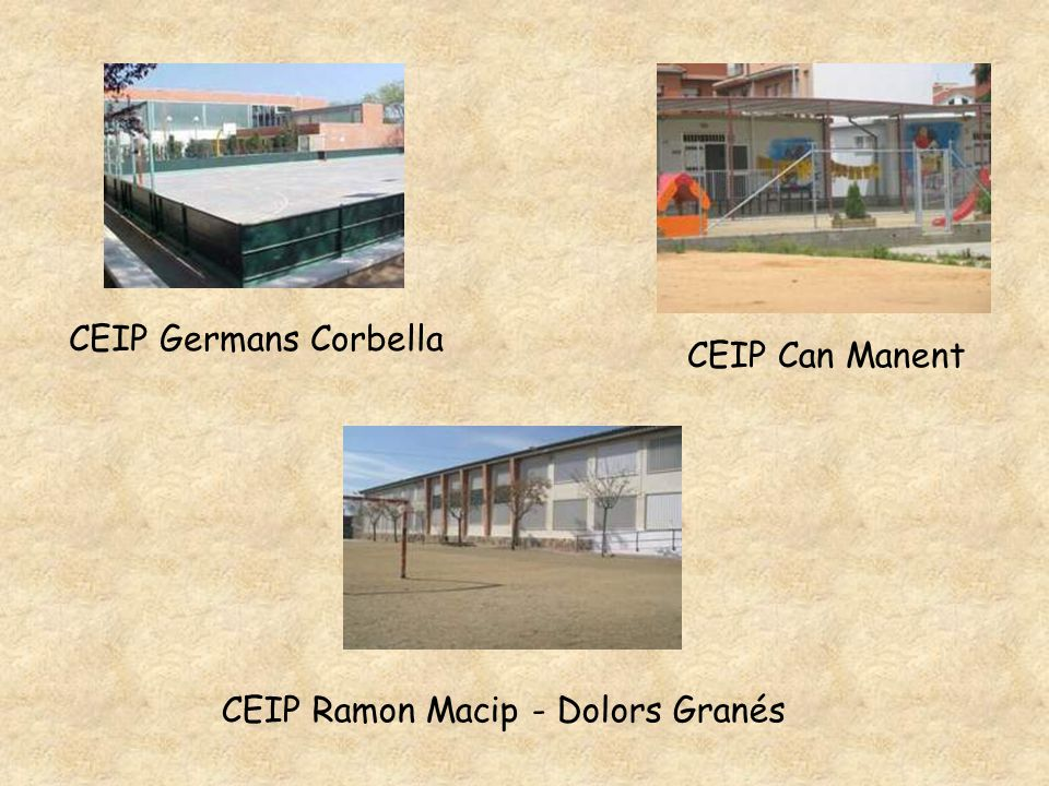 CEIP Ramon Macip - Dolors Granés CEIP Germans Corbella CEIP Can Manent