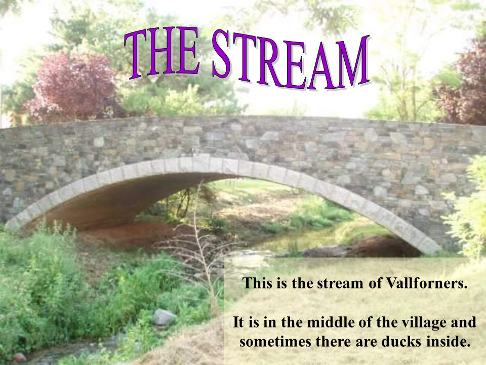 This is the stream of Vallforners.