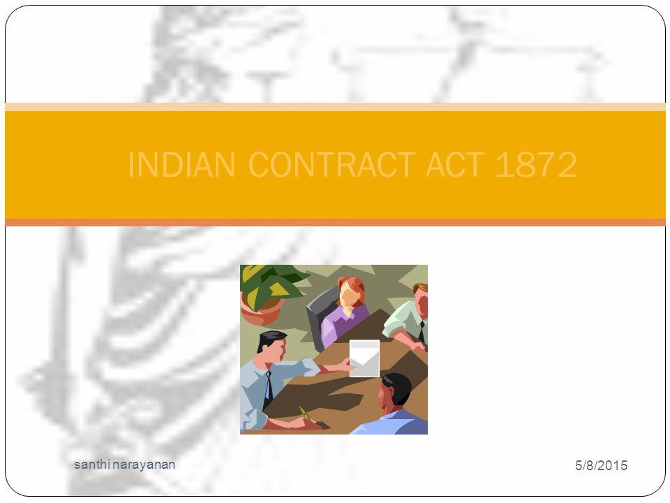 5/8/2015 santhi narayanan 1 INDIAN CONTRACT ACT 1872