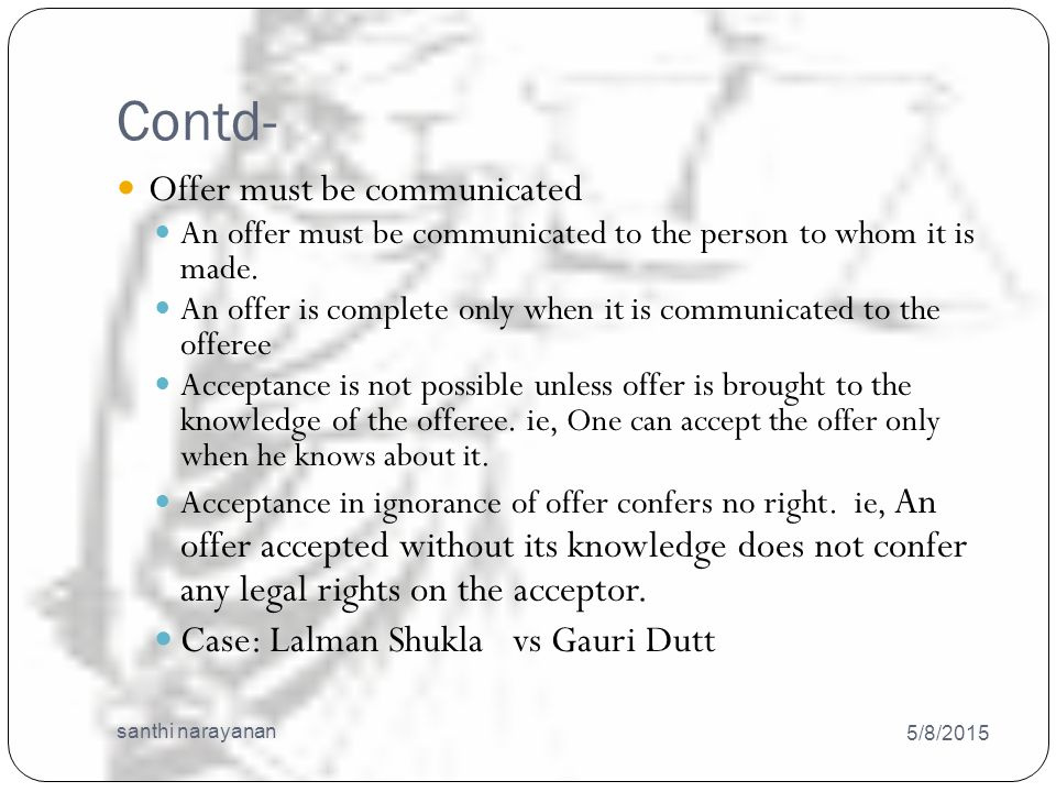 Contd- 5/8/2015 santhi narayanan 28 Offer must be communicated An offer must be communicated to the person to whom it is made.
