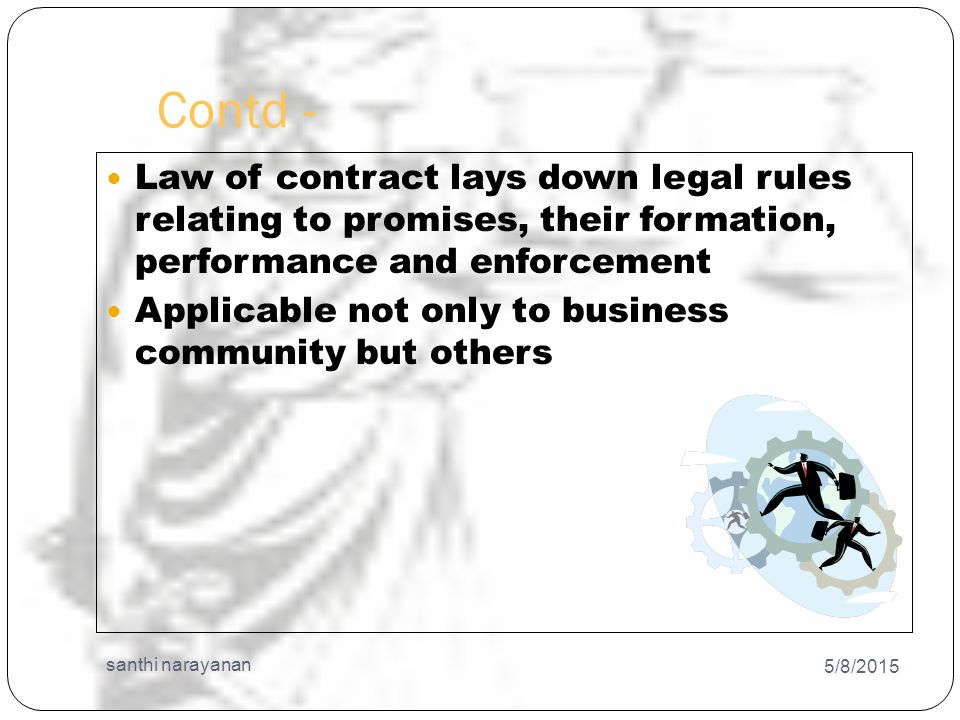 Contd- 5/8/2015 santhi narayanan 24 Intention to create legal relationship An offer must be such that when it is accepted it will create a legal relationship Certain and unambiguous terms If the terms of the offer are vague or indefinite, its acceptance cannot create any contractual relationship.