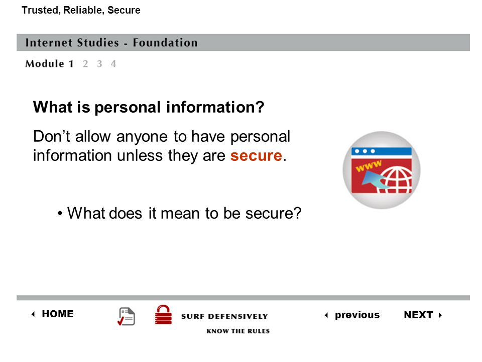 NEXT  previous  HOME Trusted, Reliable, Secure What is personal information.