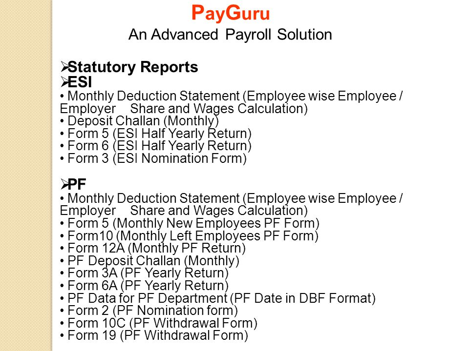  Statutory Reports  ESI Monthly Deduction Statement (Employee wise Employee / Employer Share and Wages Calculation) Deposit Challan (Monthly) Form 5