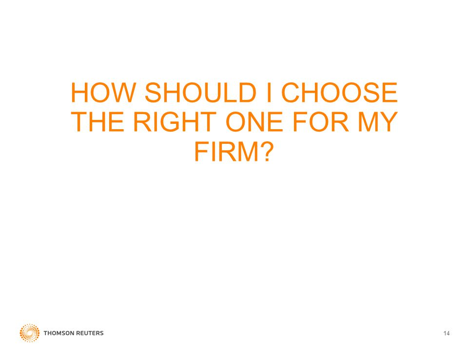 HOW SHOULD I CHOOSE THE RIGHT ONE FOR MY FIRM 14