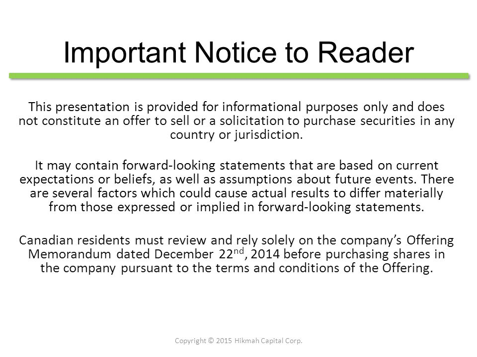 Important Notice to Reader This presentation is provided for informational purposes only and does not constitute an offer to sell or a solicitation to purchase securities in any country or jurisdiction.