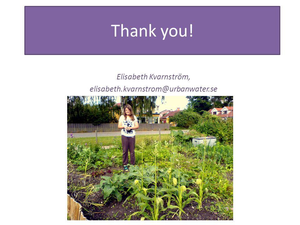 Thank you! Elisabeth Kvarnström, elisabeth.kvarnstrom@urbanwater.se