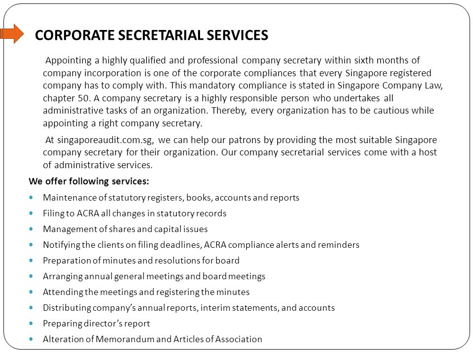 CORPORATE SECRETARIAL SERVICES Appointing a highly qualified and professional company secretary within sixth months of company incorporation is one of the corporate compliances that every Singapore registered company has to comply with.