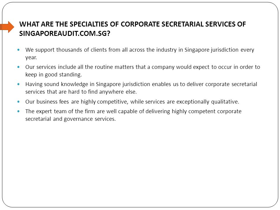 WHAT ARE THE SPECIALTIES OF CORPORATE SECRETARIAL SERVICES OF SINGAPOREAUDIT.COM.SG.